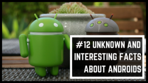 12 unknown and interesting Facts about android