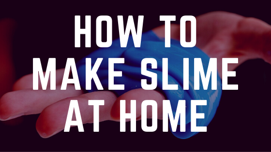 How-to-make-slime-at-home